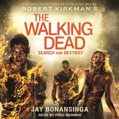 Robert Kirkman's The Walking Dead: Search and Destroy by Jay Bonansinga
