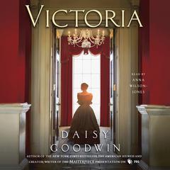 Victoria by Daisy Goodwin