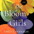 The Bloom Girls by Emily Maine Cavanagh