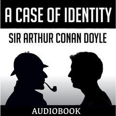 A Case of Identity by Sir Arthur Conan Doyle