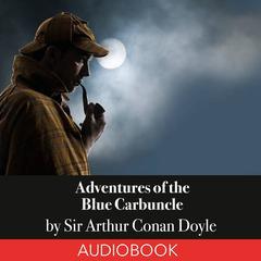 Sherlock Holmes: Adventures of the Blue Carbuncle by Sir Arthur Conan Doyle
