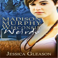 Madison Murphy Wisconsin Weirdo by Jessica Gleason
