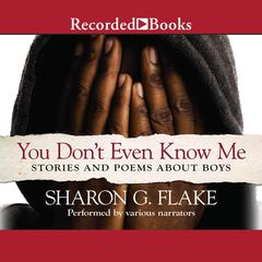 You Don't Even Know Me by Sharon Flake