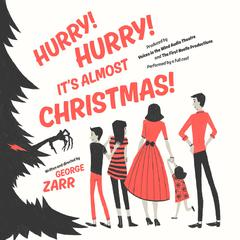 Hurry! Hurry! It's Almost Christmas! by George Zarr