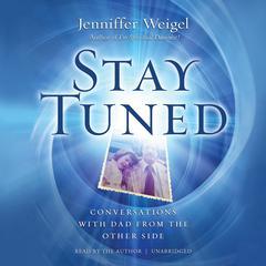 Stay Tuned by Jenniffer Weigel