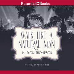 Walk Like A Natural Man by M. Dion Thompson