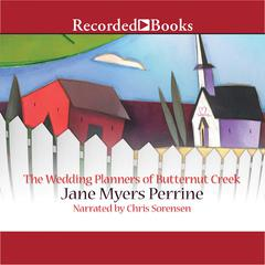 The Wedding Planners of Butternut Creek by Jane Myers Perrine