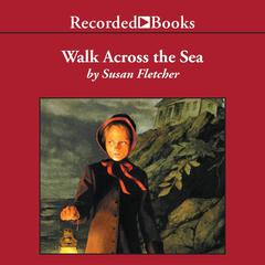Walk Across the Sea by Susan Fletcher