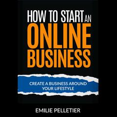How to Start an Online Business by Emilie Pelletier