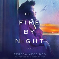 The Fire by Night by Teresa Messineo
