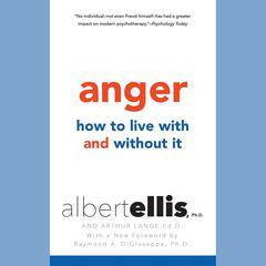 Anger by Albert Ellis, Ph.D.