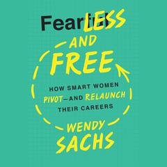 Fearless and Free by Wendy Sachs