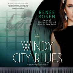 Windy City Blues by Renée Rosen