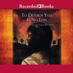 To Destroy You Is No Loss by Joan Criddle