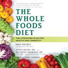 The Whole Foods Diet by Matthew Lederman, MD, Alona Pulde, MD, John Mackey