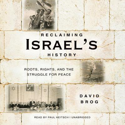 Reclaiming Israel's History by David Brog