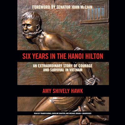 Six Years in the Hanoi Hilton by Amy Shively Hawk