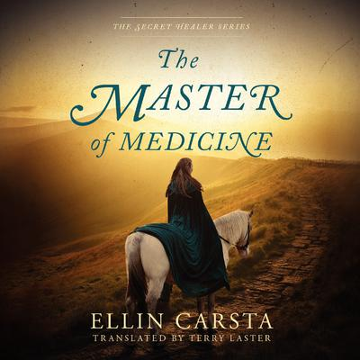 The Master of Medicine by Ellin Carsta