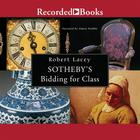 Sotheby's—Bidding for Class by Robert Lacey