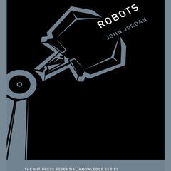 Robots by John M. Jordan