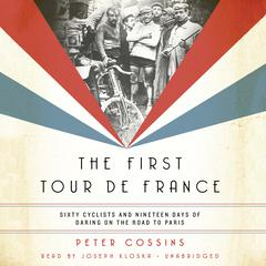 The First Tour de France by Peter Cossins