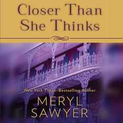 Closer Than She Thinks by Meryl Sawyer