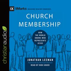 Church Membership by Jonathan Leeman