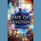 Fate of Devotion by K. F. Breene