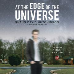 At the Edge of the Universe by Shaun David Hutchinson
