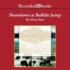 Showdown at Buffalo Jump by Gary D. Svee