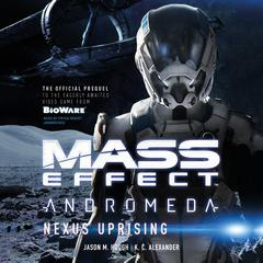 Mass Effect™ Andromeda: Nexus Uprising by Jason M. Hough