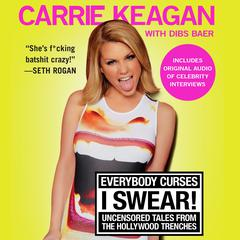 Everybody Curses, I Swear! by Carrie Keagan, Dibs Baer
