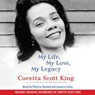 My Life, My Love, My Legacy by Coretta Scott King, Rev. Dr. Barbara Reynolds, Barbara Reynolds