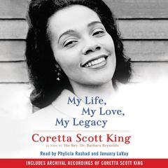 My Life, My Love, My Legacy by Coretta Scott King, Barbara Reynolds