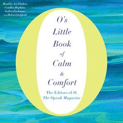 O's Little Book of Calm & Comfort by O, The Oprah Magazine