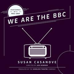 We Are the BBC by Susan Casanove