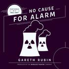 No Cause for Alarm by Gareth Rubin