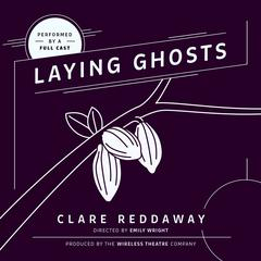 Laying Ghosts by Clare Reddaway