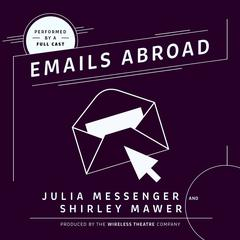 Emails Abroad by Julia Messenger