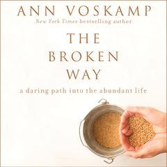 The Broken Way by Ann Voskamp