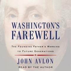 Washington's Farewell by John Avlon