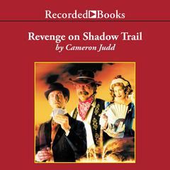 Revenge on Shadow Trail by Cameron Judd