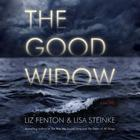 The Good Widow by Lisa Steinke, Liz Fenton