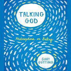 Talking God by Gary Gutting