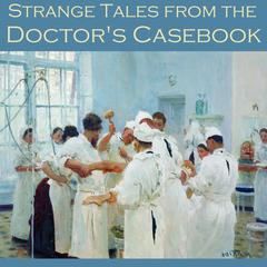 Strange Tales from the Doctor's Casebook by various authors