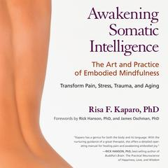 Awakening Somatic Intelligence by Risa F. Kaparo, Ph.D.