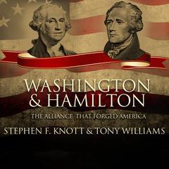 Washington and Hamilton by Stephen F. Knott