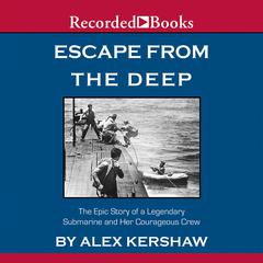 Escape from the Deep by Alex Kershaw