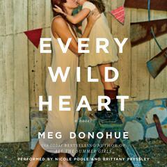 Every Wild Heart by Meg Donohue