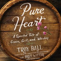 Pure Heart by Troylyn Ball, Bret Witter